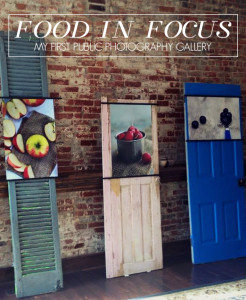 Food In Focus: My First Public Photography Gallery