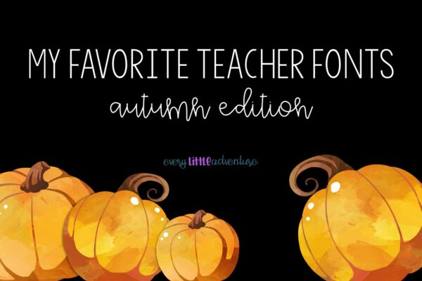 My Favorite Teacher Fonts - Autumn Edition - rectangle