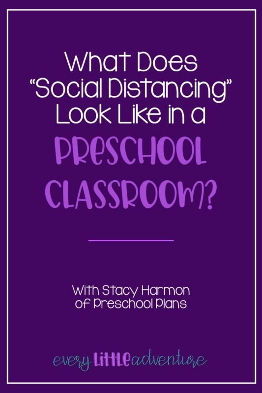 Social Distancing in Preschool - Getting Your Classroom Ready During a Pandemic